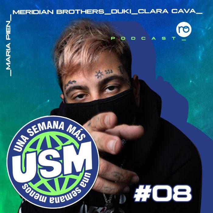 USM #08: ¿Duki ahora hace drill?, Clara Cava y cumbia electrónica