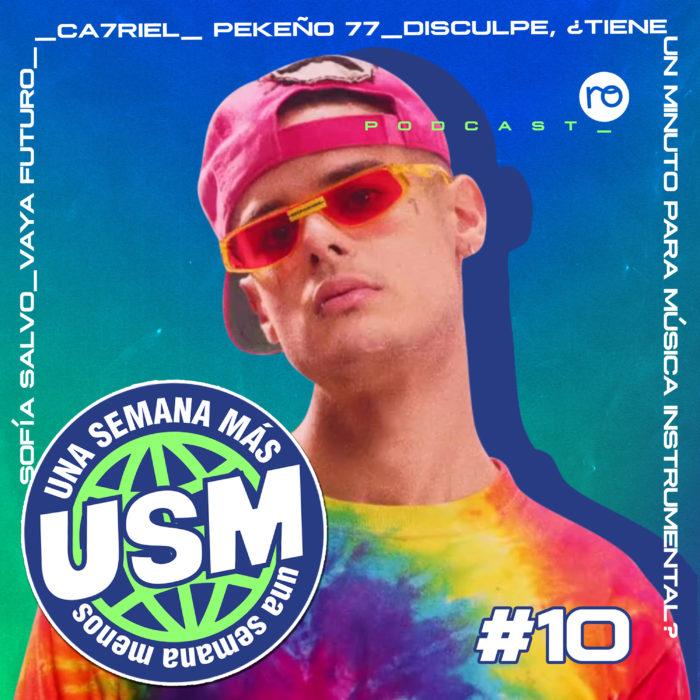 USM #10: Ca7riel – 'Polvo', Pekeño 77, Vaya Futuro, Sofía Salvo