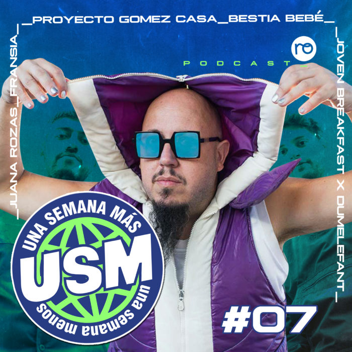 USM #07: Bestia Bebé, Proyecto Gomez Casa, Joven Breakfast, Juana Rozas, Fransia y ManuTube