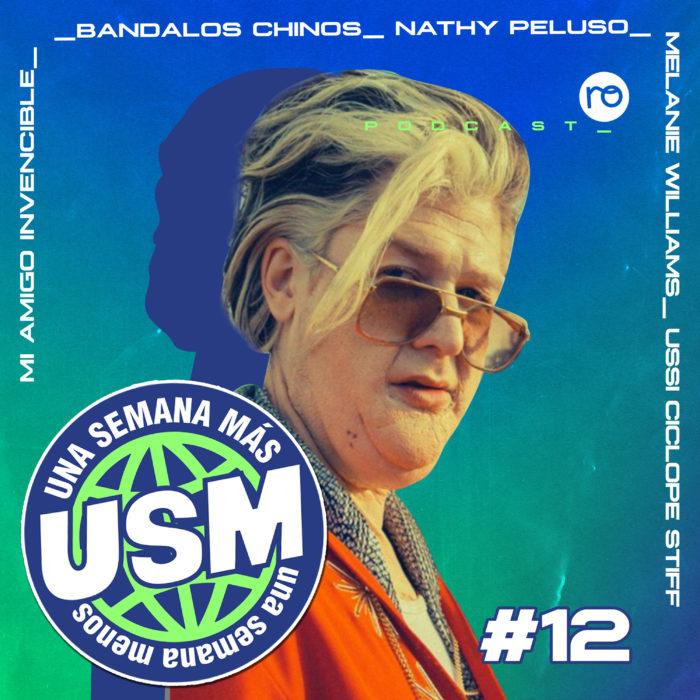 """USM #12: Bandalos Chinos, el videoclip de """"El Ídolo"""", Nathy Peluso, Mi Amigo Invencible, Melanie Williams y Ussi"""