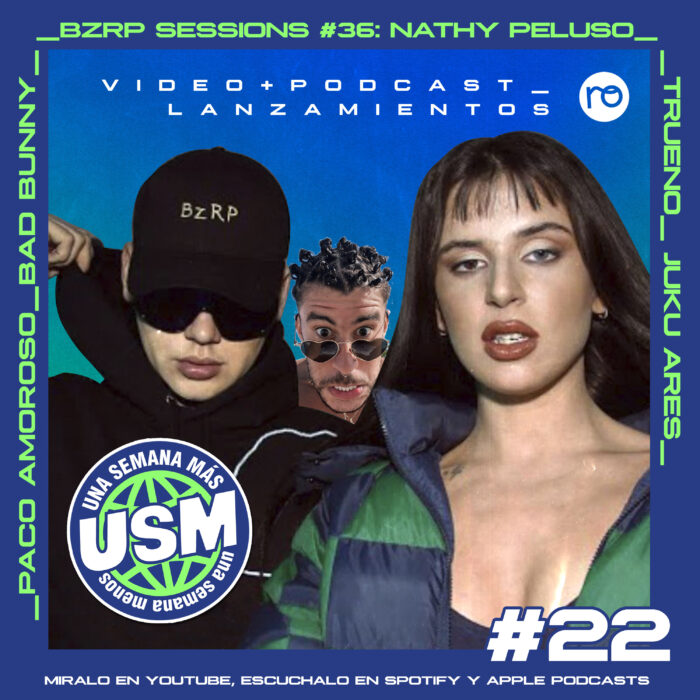 USM #22: Bizarrap y Nathy Peluso, Bad Bunny, Video Reacción de BACKGROUND de TRUENO, Paco Amoroso y Juku Ares