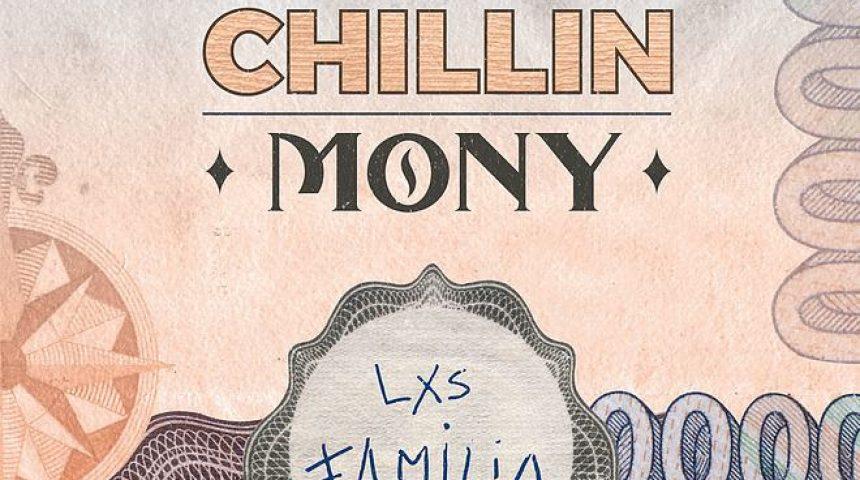 Lxs Familia - Chillin Mony